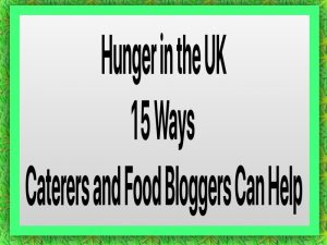 blog on hunger in the uk and how caterers and bloggers can help